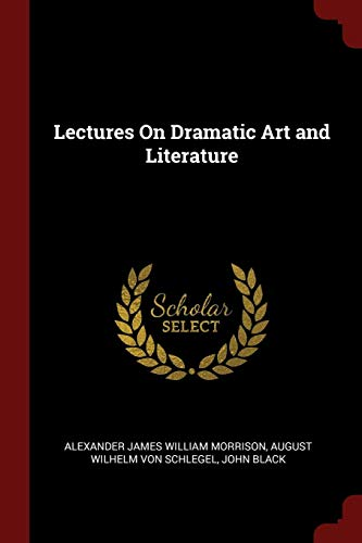 9781375739832: Lectures On Dramatic Art and Literature