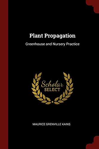 9781375743112: Plant Propagation: Greenhouse and Nursery Practice
