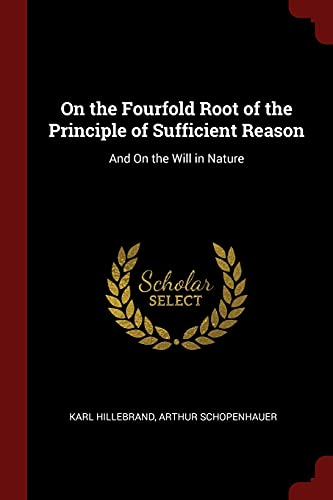 9781375743297: On the Fourfold Root of the Principle of Sufficient Reason: And On the Will in Nature