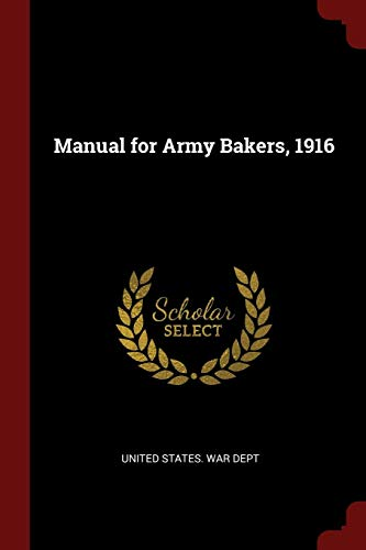 Manual for Army Bakers, 1916 (Paperback)