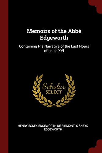 9781375750592: Memoirs of the Abbé Edgeworth: Containing His Narrative of the Last Hours of Louis XVI