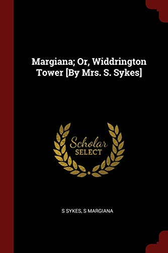 Margiana; Or, Widdrington Tower [By Mrs. S.: Sykes, S.