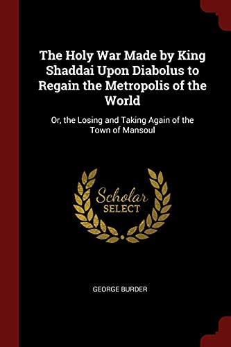 The Holy War Made by King Shaddai: Burder, George