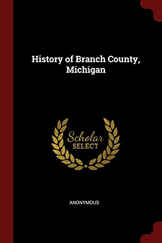 History of Branch County, Michigan: Anonymous