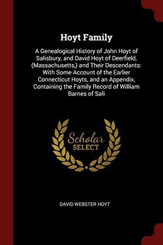 Hoyt Family: A Genealogical History of John: David Webster Hoyt