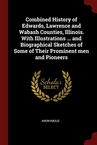 9781375791618: Combined History of Edwards, Lawrence and Wabash Counties, Illinois. With Illustrations ... and Biographical Sketches of Some of Their Prominent men and Pioneers
