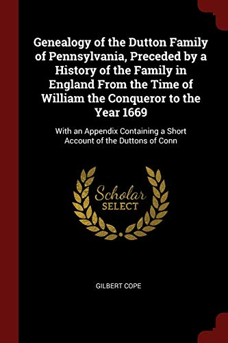 Genealogy of the Dutton Family of Pennsylvania,: Gilbert Cope