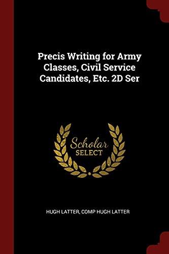 Precis Writing for Army Classes, Civil Service: Hugh Latter, Comp