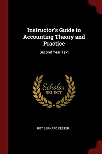 Instructor s Guide to Accounting Theory and: Roy Bernard Kester