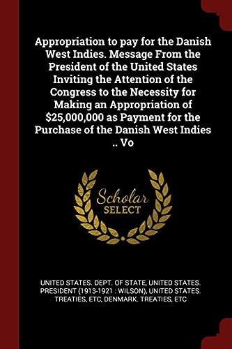 Appropriation to pay for the Danish West: United States. Dept.