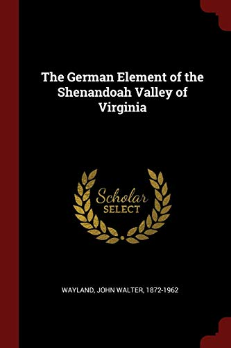 9781375840460: The German Element of the Shenandoah Valley of Virginia