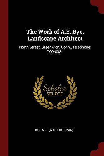 The Work of A.E. Bye, Landscape Architect: A E Bye