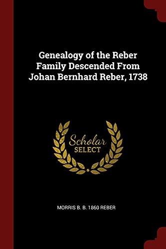 9781375849654: Genealogy of the Reber Family Descended From Johan Bernhard Reber, 1738