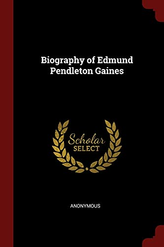 9781375865159: Biography of Edmund Pendleton Gaines