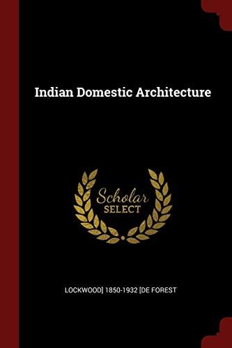 Indian Domestic Architecture: Lockwood] 1850-1932 [De
