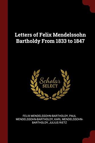 Letters of Felix Mendelssohn Bartholdy from 1833: Mendelssohn-Bartholdy, Felix