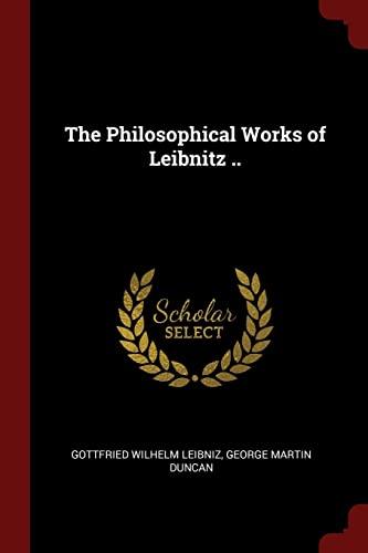 9781375885751: The Philosophical Works of Leibnitz ..