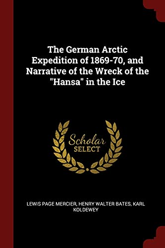The German Arctic Expedition of 1869-70, and: Mercier, Lewis Page