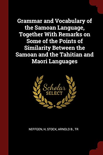 Grammar and Vocabulary of the Samoan Language,: H Neffgen