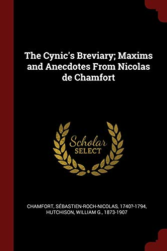 9781375895736: The Cynic's Breviary; Maxims and Anecdotes From Nicolas de Chamfort