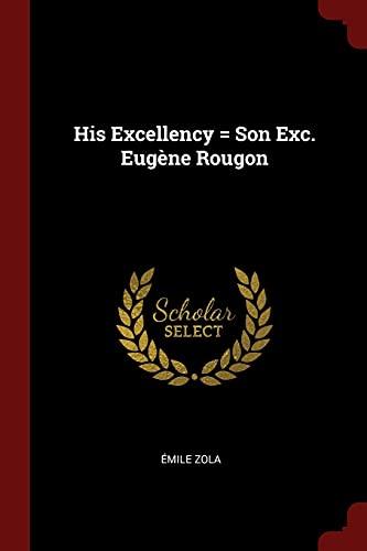 9781375903769: His Excellency = Son Exc. Eugène Rougon