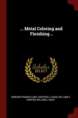9781375913669: ... Metal Coloring and Finishing ..