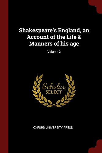 Shakespeare's England, an Account of the Life: Oxford University Press
