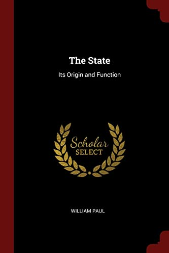 9781375925440: The State: Its Origin and Function