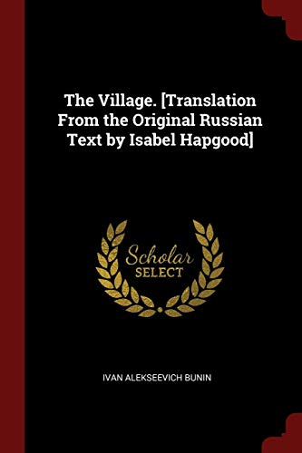 9781375930796: The Village. [Translation From the Original Russian Text by Isabel Hapgood]
