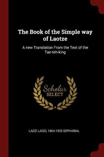 The Book of the Simple Way of: Laozi, Laozi