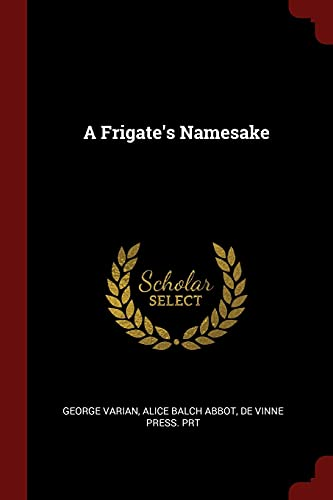A Frigate's Namesake: George Varian