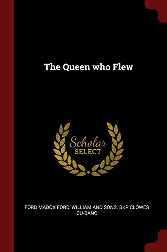 The Queen Who Flew (Paperback): Ford Madox Ford