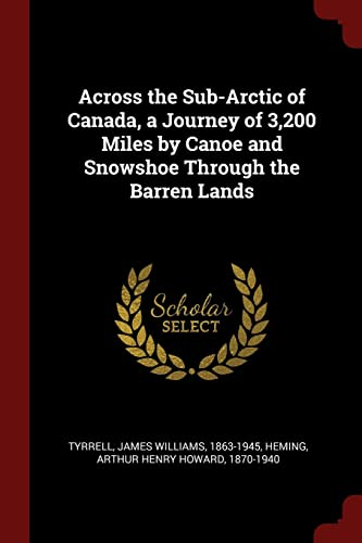 9781375953474: Across the Sub-Arctic of Canada, a Journey of 3,200 Miles by Canoe and Snowshoe Through the Barren Lands