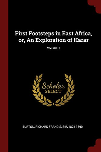 9781375953788: First Footsteps in East Africa, or, An Exploration of Harar; Volume 1