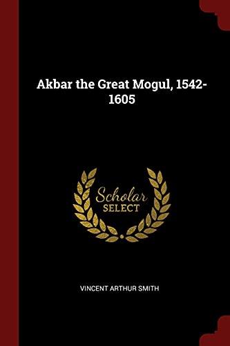 9781375957359: Akbar the Great Mogul, 1542-1605