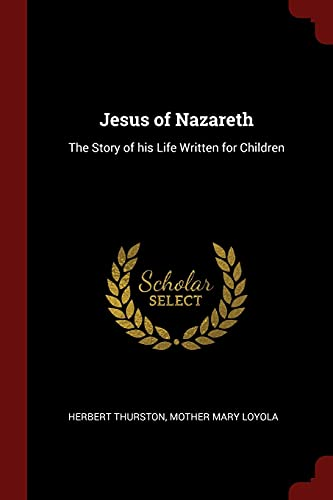 9781375964906: Jesus of Nazareth: The Story of his Life Written for Children