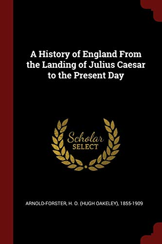 9781375973953: A History of England From the Landing of Julius Caesar to the Present Day