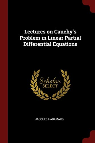 Lectures on Cauchy s Problem in Linear: Jacques Hadamard