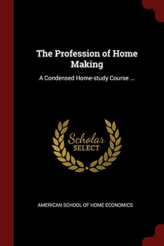 9781375975872: The Profession of Home Making: A Condensed Home-study Course ...