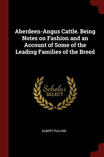 9781375977357: Aberdeen-Angus Cattle. Being Notes on Fashion and an Account of Some of the Leading Families of the Breed