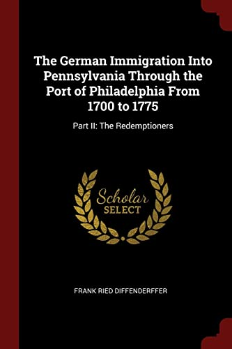 9781375978569: The German Immigration Into Pennsylvania Through the Port of Philadelphia From 1700 to 1775: Part II: The Redemptioners