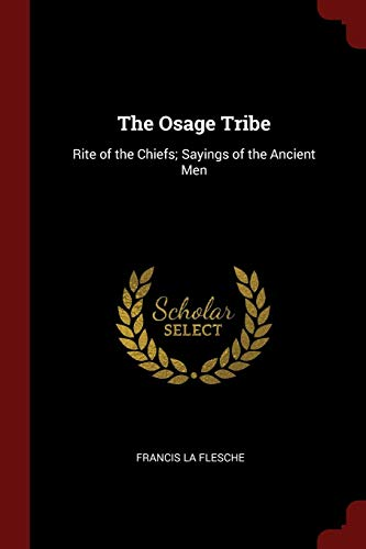 9781375979641: The Osage Tribe: Rite of the Chiefs; Sayings of the Ancient Men