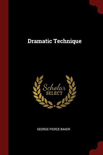 9781375985123: Dramatic Technique