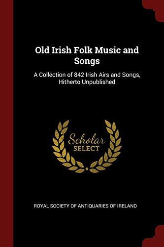 Old Irish Folk Music and Songs: Royal Society of