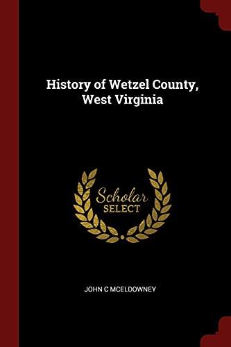 History of Wetzel County, West Virginia: McEldowney, John C.