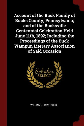 Account of the Buck Family of Bucks: William J 1825-
