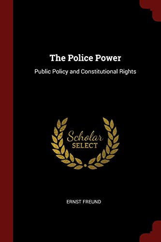 9781376002836: The Police Power: Public Policy and Constitutional Rights