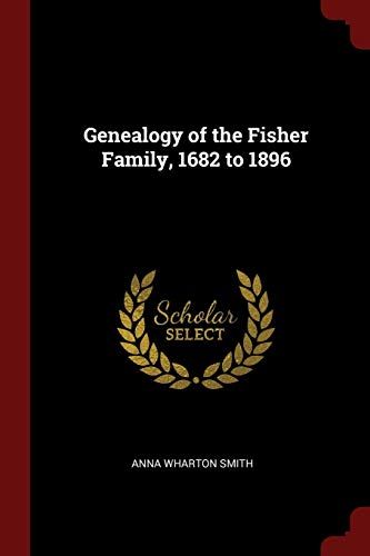 9781376005462: Genealogy of the Fisher Family, 1682 to 1896