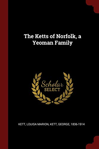 The Ketts of Norfolk, a Yeoman Family: Kett, Louisa Marion