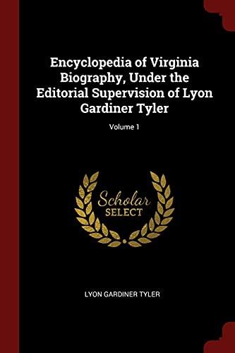9781376019490: Encyclopedia of Virginia Biography, Under the Editorial Supervision of Lyon Gardiner Tyler; Volume 1